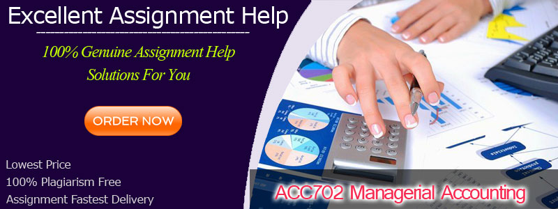 ACC702 Managerial Accounting